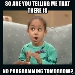 Raven Symone - So Are You Telling Me That There is   No Programming Tomorrow?