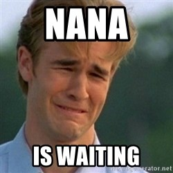 Crying Dawson - NANA  IS WAITING