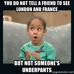 Raven Symone - YOU DO NOT TELL A FRIEND TO SEE LONDON AND FRANCE BUT NOT SOMEONE'S UNDERPANTS