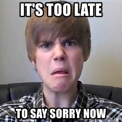 Justin Bieber 213 - It's too late to say sorry now