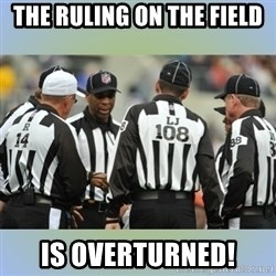 NFL Ref Meeting - the ruling on the field is overturned!