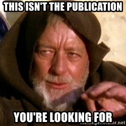 JEDI KNIGHT - This isn't the publication You're looking for