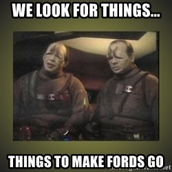Star Trek: Pakled - We look for things... Things to make Fords go