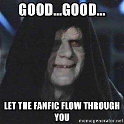 Sith Lord - good...good... let the fanfic flow through you