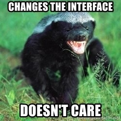Honey Badger Actual - CHANGES THE INTERFACE DOESN'T CARE