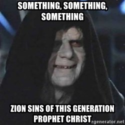 Sith Lord - something, something, something zion sins of this generation prophet christ