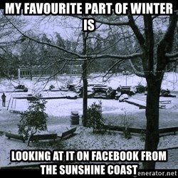 UVIC SNOWDAY - My favourite part of winter is Looking at it on Facebook from the Sunshine Coast