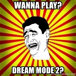 Yao Ming trollface - Wanna Play? Dream Mode 2?