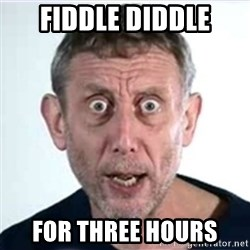 Michael Rosen  - fiddle diddle for three hours