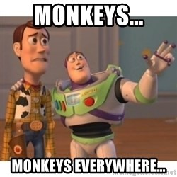 Toy story - Monkeys... monkeys everywhere...