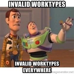 Toy story - Invalid worktypes Invalid worktypes everywhere