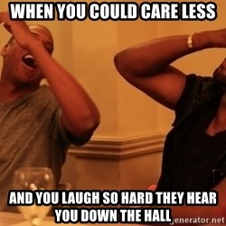 Jay-Z & Kanye Laughing - When you could care less and you laugh so hard they hear you down the hall
