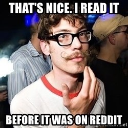 Super Smart Hipster - that's nice. I read it before it was on REDDIT