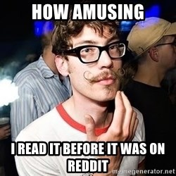 Super Smart Hipster - how amusing i read it before it was on reddit
