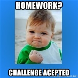 yes baby 2 - homework? challenge acepted