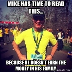 MikeRossiCheat - Mike has time to read this... Because he doesn't earn the money in his family.