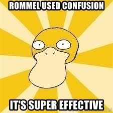 Conspiracy Psyduck - Rommel used confusion It's super effective
