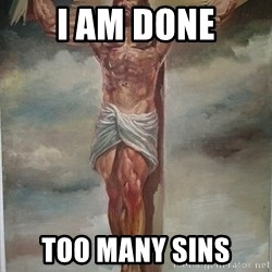 Muscles Jesus - I am done Too many sins