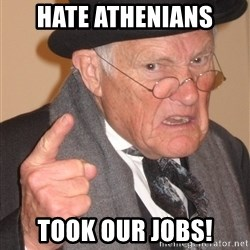 Angry Old Man - hate athenians took our jobs!