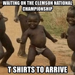 Success African Kid - Waiting on the Clemson National Championship  t shirts to arrive