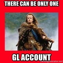 Highlander - There can be only one GL Account