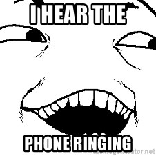 I see what you did there - I hear the phone ringing