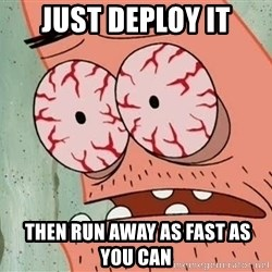 Stoned Patrick - Just deploy it  then run away as fast as you can