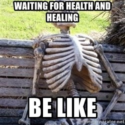 Waiting For Op - waiting For Health And Healing  Be like
