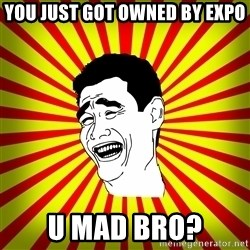 Yao Ming trollface - You just got owned by expo u mad bro?