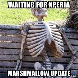 Waiting For Op - WAITING FOR XPERIA MARSHMALLOW UPDATE