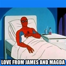 spiderman sick -  love from James and Magda
