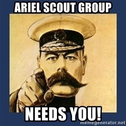 your country needs you - Ariel Scout Group Needs you!