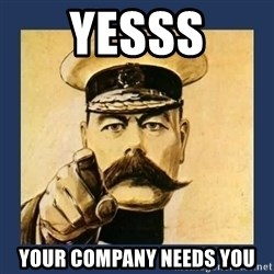 your country needs you - Yesss Your Company Needs You