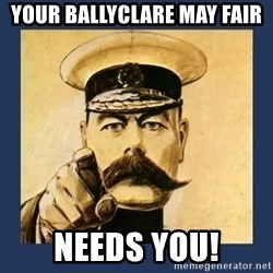 your country needs you - Your Ballyclare May Fair Needs You!