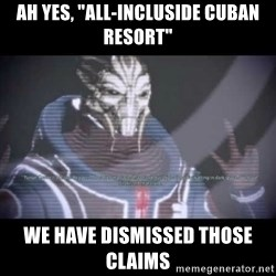 "Ah, Yes, Reapers - Ah yes, ""all-incluside Cuban resort"" We have dismissed those claims"