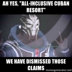 "Ah, Yes, Reapers - Ah yes, ""all-inclusive Cuban resort"" We have dismissed those claims"