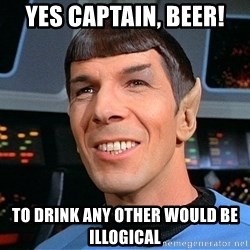 smiling spock - Yes Captain, beer! To drink any other would be illogical