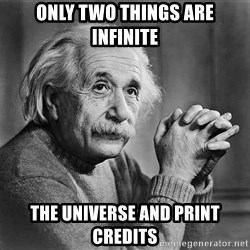 Albert Einstein - Only two things are infinite The universe and print credits
