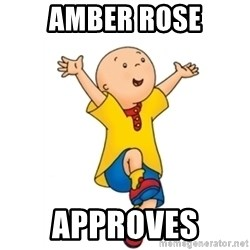 caillou - Amber Rose Approves