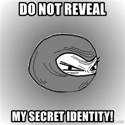 Ninja guy - Do not reveal my secret identity!
