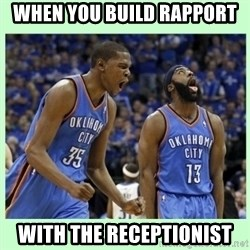 durant harden - when you build rapport with the receptionist