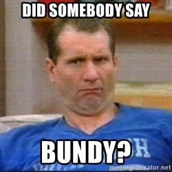 Al Bundy - did somebody say bundy?
