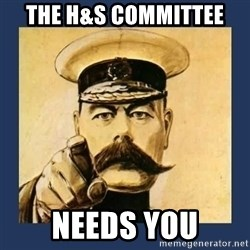 your country needs you - The H&S Committee  needs you