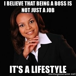Irrational Black Woman - I Believe that Being a Boss is Not Just a Job It's a Lifestyle