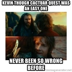 I have never been so wrong - Kevin though cactuar quest was an easy one Never been so wrong before