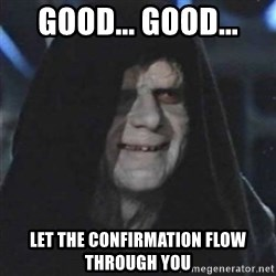 Sith Lord - Good... Good... Let the confirmation flow through you