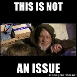 JEDI MINDTRICK - this is not an issue