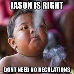 Smoking Baby - Jason is right  Dont need no regulations
