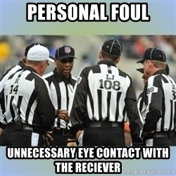 NFL Ref Meeting - Personal Foul Unnecessary eye contact with the reciever