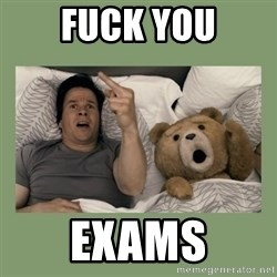 Ted Movie - fuck you exams